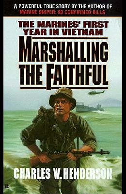 Marshalling the Faithful: The Marines' First Year in Vietnam