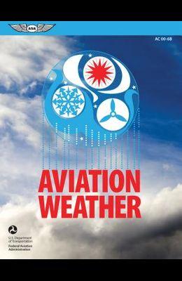 Aviation Weather: FAA Advisory Circular (Ac) 00-6b
