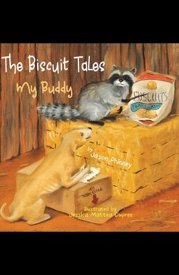The Biscuit Tales: My Buddy