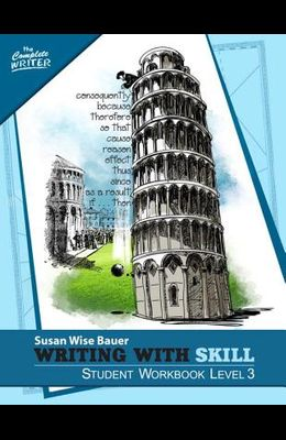 Writing with Skill, Level 3: Student Workbook