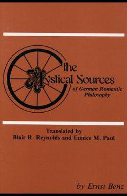 The Mystical Sources of German Romantic Philosophy
