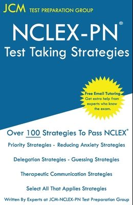 NCLEX-PN Test Taking Strategies: Free Online Tutoring - New 2020 Edition - The latest strategies to pass your NCLEX-PN.