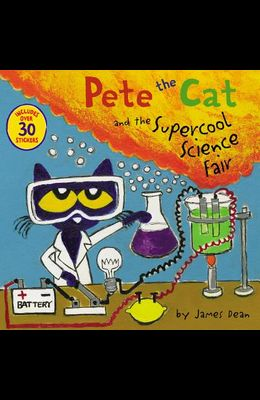 Pete the Cat and the Supercool Science Fair [With Stickers]