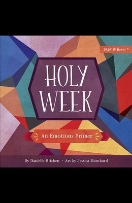 Holy Week: An Emotions Primer