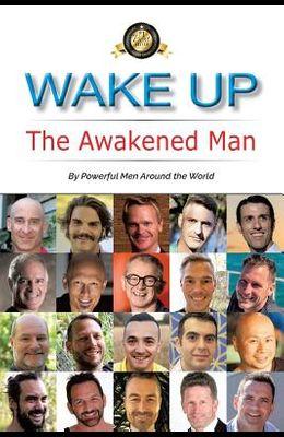 Wake Up: The Awakened Man