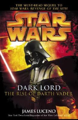 Dark Lord: The Rise of Darth Vadar