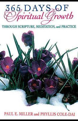 365 Days of Spiritual Growth Through Scripture, Meditation, and Practice