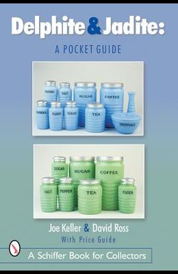 Delphite & Jadite: A Pocket Guide