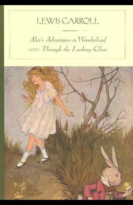 Alice's Adventures in Wonderland and Through the Looking-Glassa