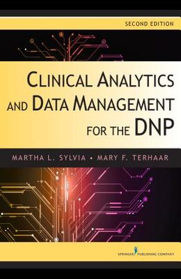 Clinical Analytics and Data Management for the Dnp, Second Edition