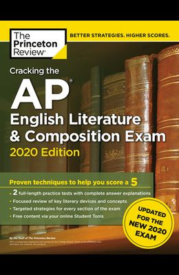 Cracking the AP English Literature & Composition Exam, 2020 Edition: Practice Tests & Prep for the New 2020 Exam