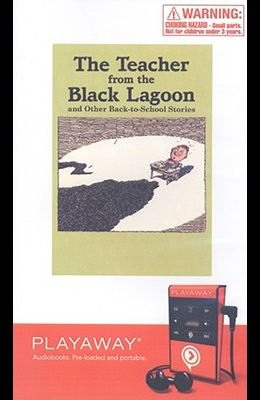 The Teacher from the Black Lagoon and Other Back-To-School Stories: The Teacher from the Black Lagoon/The Mysterious Tadpole/Will I Have a Friend?/The