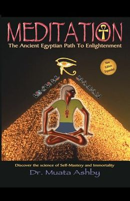 Meditation the Ancient Egyptian Path to Enlightenment