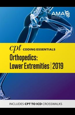 CPT Coding Essentials for Orthopaedics Lower 2019