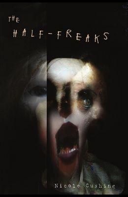 The Half-Freaks
