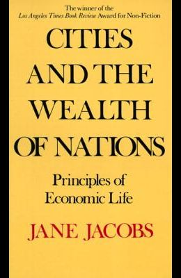 Cities and the Wealth of Nations: Principles of Economic Life