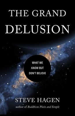 The Grand Delusion: What We Know But Don't Believe