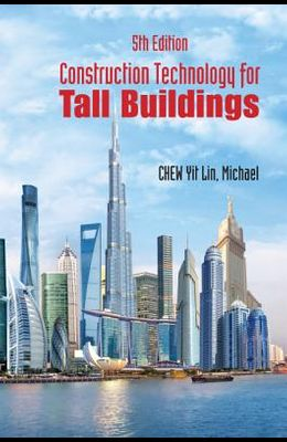 Construction Technology for Tall Buildings: Fifth Edition