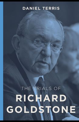 The Trials of Richard Goldstone