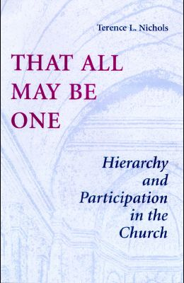 That All May Be One: Hierarchy and Partidcipation in the Church