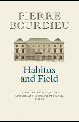 Habitus and Field: General Sociology, Volume 2 (1982-1983)