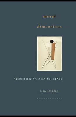 Moral Dimensions: Permissibility, Meaning, Blame
