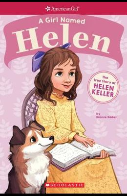 A Girl Named Helen: The True Story of Helen Keller