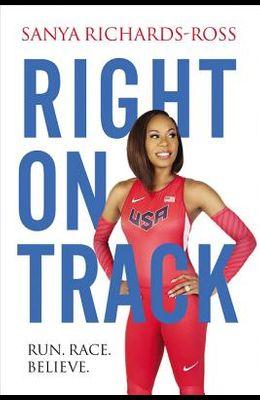 Right on Track: Run, Race, Believe