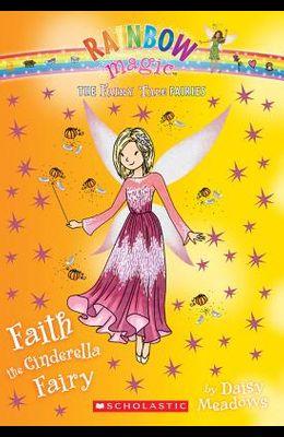 Faith the Cinderella Fairy (the Fairy Tale Fairies #3), Volume 3