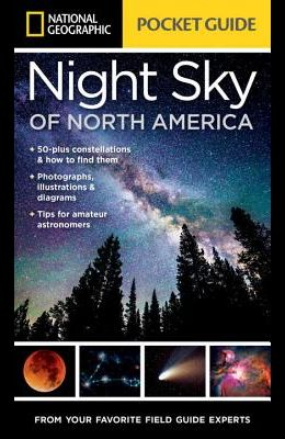 National Geographic Pocket Guide to the Night Sky of North America