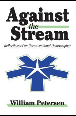 Against the Stream: Reflections of an Unconventional Demographer