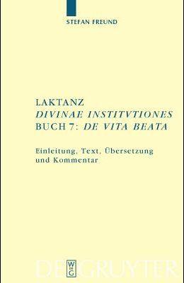 Laktanz. Divinae institutiones. Buch 7: De vita beata