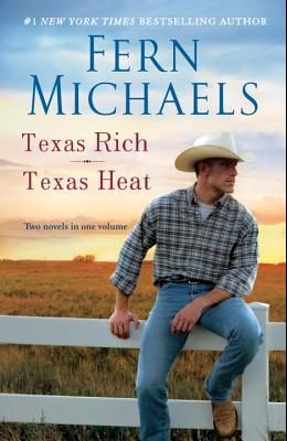 Texas Rich/Texas Heat: Two Novels in One Volume