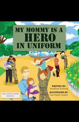 My Mommy is a Hero in Uniform