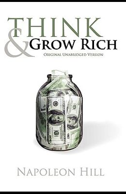 Think and Grow Rich (Original Unabridged Version)