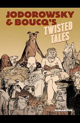 Jodorowsky & Boucq's Twisted Tales: Slightly Oversized