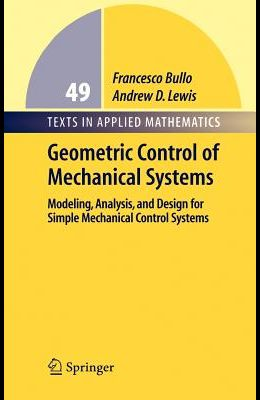 Geometric Control of Simple Mechanical Systems: Modeling, Analysis, and Design for Simple Mechanical Control Systems