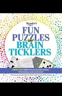 Reader's Digest Fun Puzzles and Brain Ticklers: More Than 250 Word and Number Games, Trivia Quizzes, and Much More!