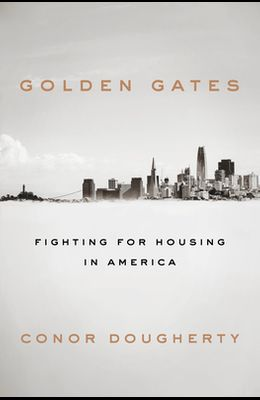 Golden Gates: Fighting for Housing in America
