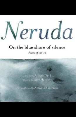 On the Blue Shore of Silence  a la Orilla Azul del Silencio (Spanish Edition): Poemas Frente Al Mar (Bilingual)