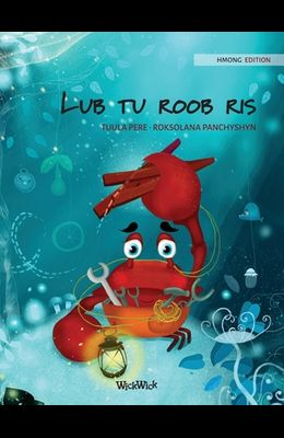 Lub tu roob ris (Hmong Edition of The Caring Crab)