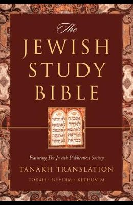 The Jewish Study Bible: Featuring The Jewish Publication Society TANAKH Translation