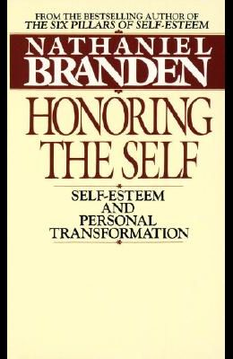 Honoring the Self: The Pyschology of Confidence and Respect