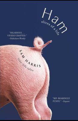 Ham: Slices of a Life: True-Life Tales