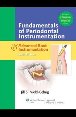 Fundamentals of Periodontal Instrumentation & Advanced Root Instrumentation [With CD-ROM]