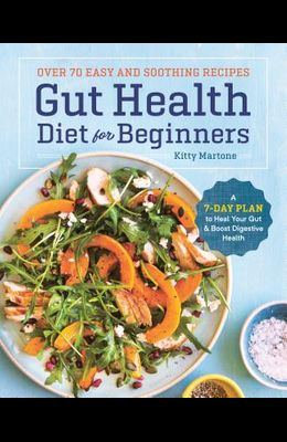 Gut Health Diet for Beginners: A 7-Day Plan to Heal Your Gut and Boost Digestive Health