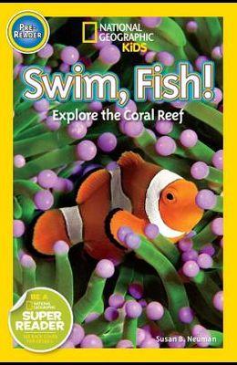 Swim, Fish!: Explore the Coral Reef