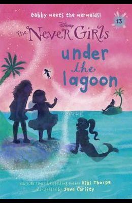 Never Girls #13: Under the Lagoon (Disney: The Never Girls)