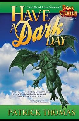 Have a Dark Day: A Dear Cthulhu Collection