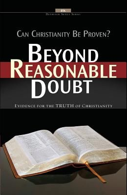 Beyond Reasonable Doubt: Evidence for the truth of Christianity